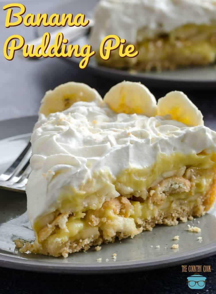 Homemade Banana Pudding Pie recipe from The Country Cook