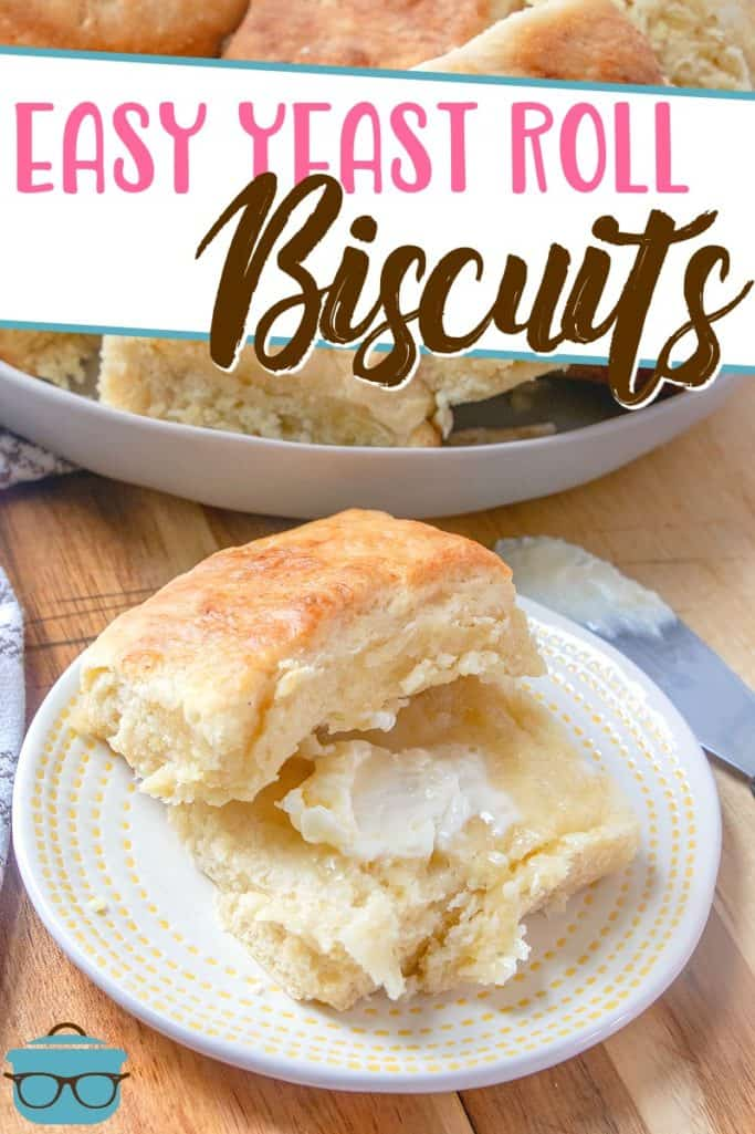 Easy Yeast Roll Biscuits recipe from The Country Cook, main image showing a biscuit split open on a plate with melted butter inside