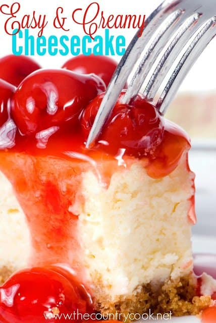 Easy Creamy Cheesecake recipe from The Country Cook