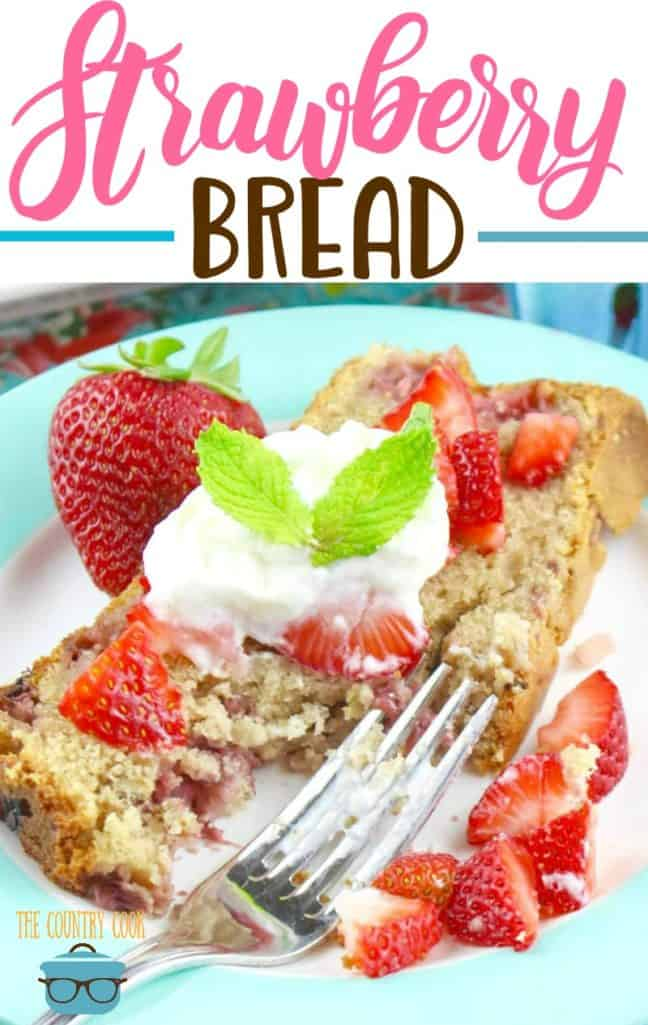 Homemade Fresh Strawberry Bread recipe from The Country Cook #dessert #bread