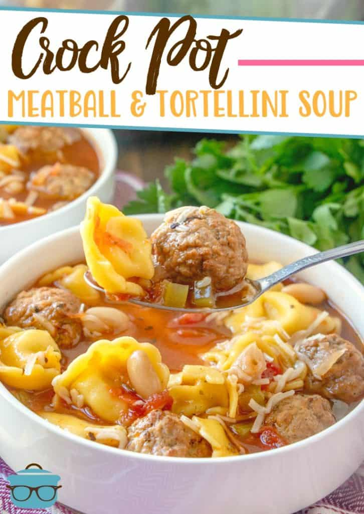 Crock Pot Meatball and Tortellini Soup recipe from The Country Cook, main image with graphics