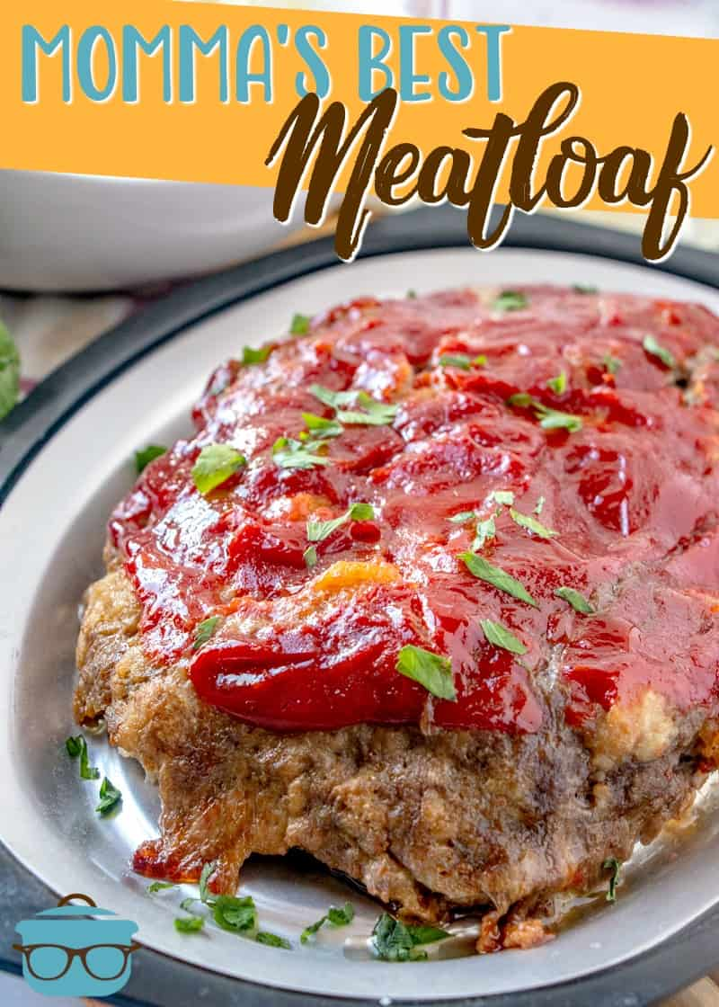 Momma's Best Meatloaf recipe is full of flavor and is moist and scrumptious! It's simple to make and comes out perfect every time! #groundbeefrecipes #easydinners