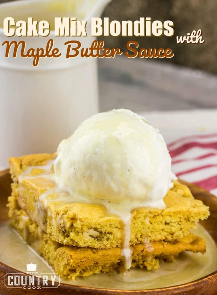 Cake Mix Blondies With Maple Butter Sauce The Country Cook