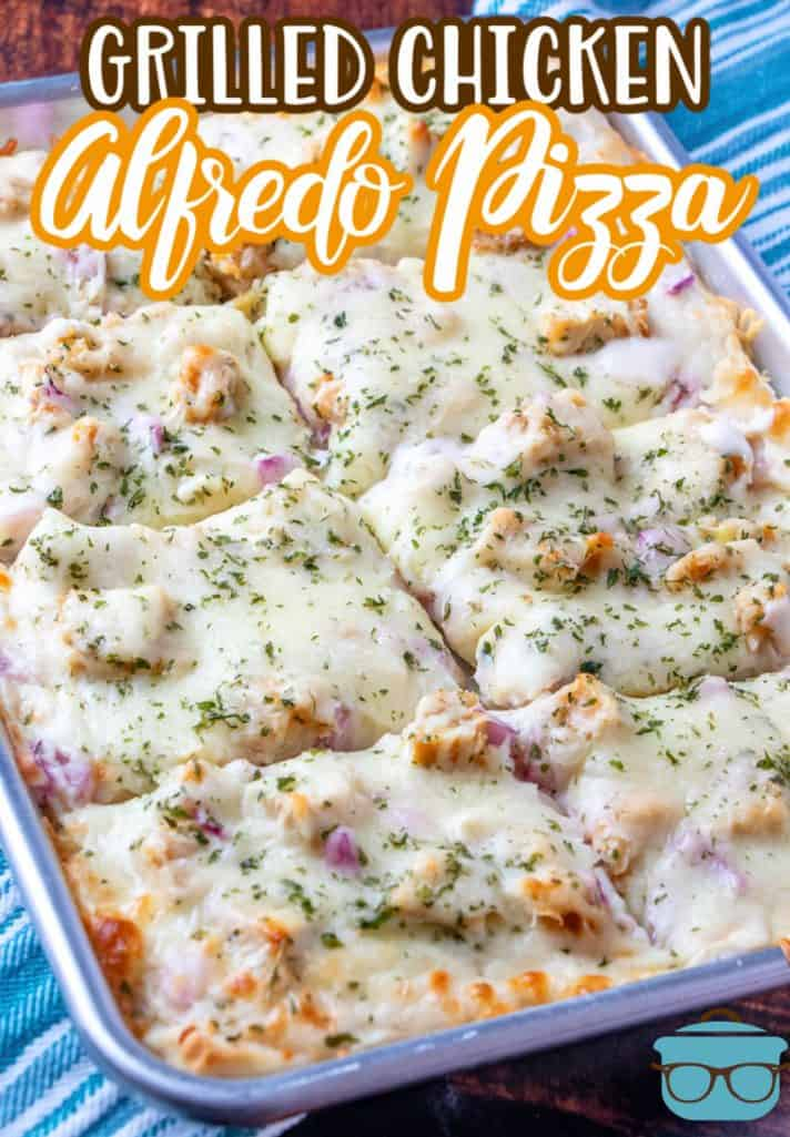 Grilled Chicken Alfredo recipe from The Country Cook, pizza shown on a rectangle baking sheet with slices cut into pizza