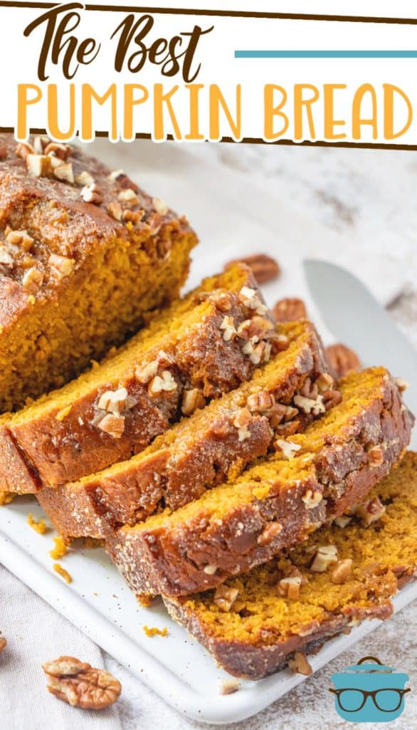The Best Homemade Pumpkin Bread recipe from The Country Cook, bread shown sliced on a white platter