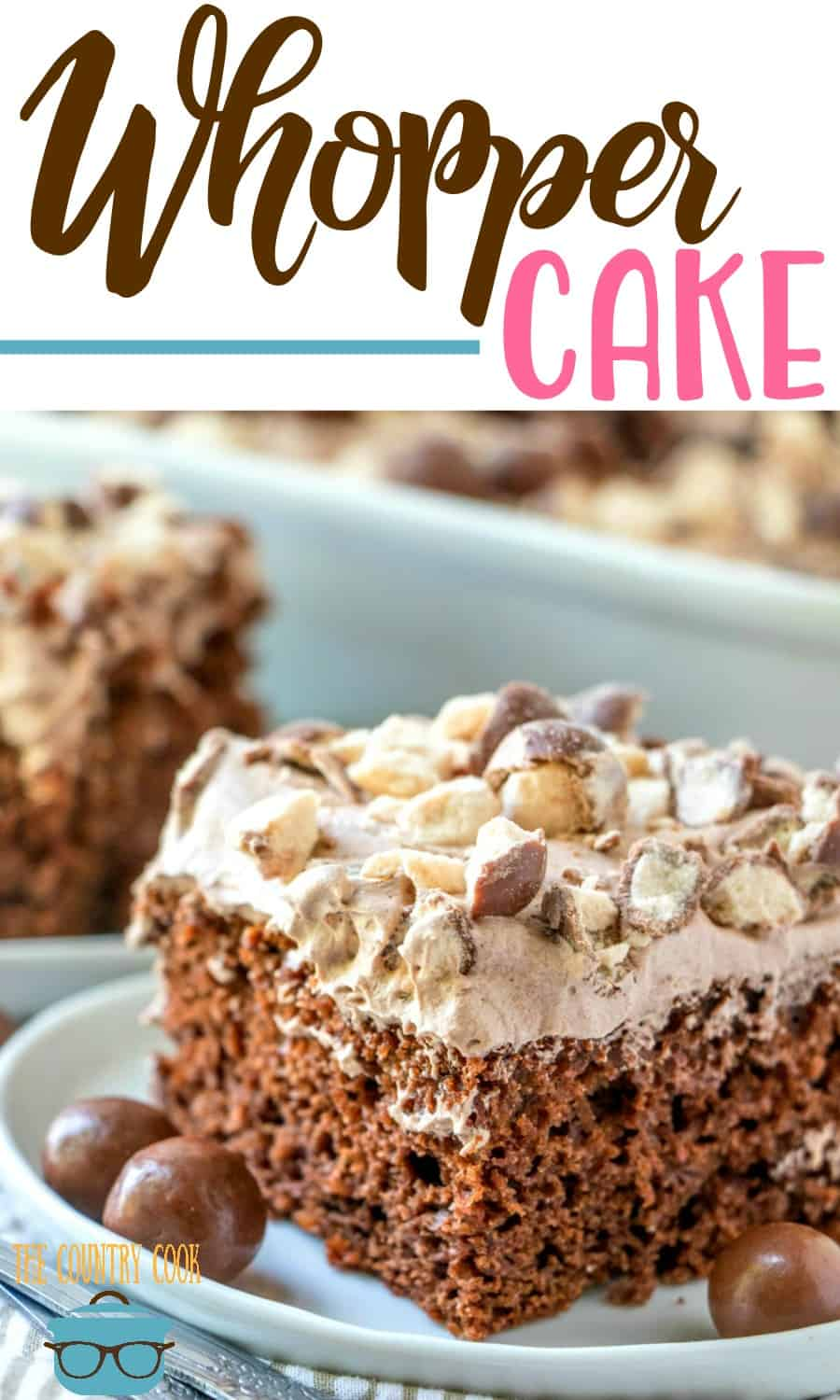 Whopper Cake (aka Malted Milk Ball Cake) is a moist, dressed up chocolate cake mix that is topped with a malted whipped topping.