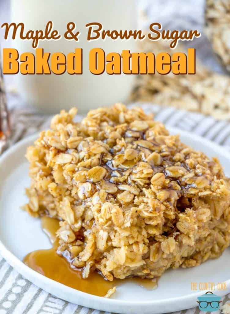Maple & Brown Sugar Baked Oatmeal recipe from The Country Cook