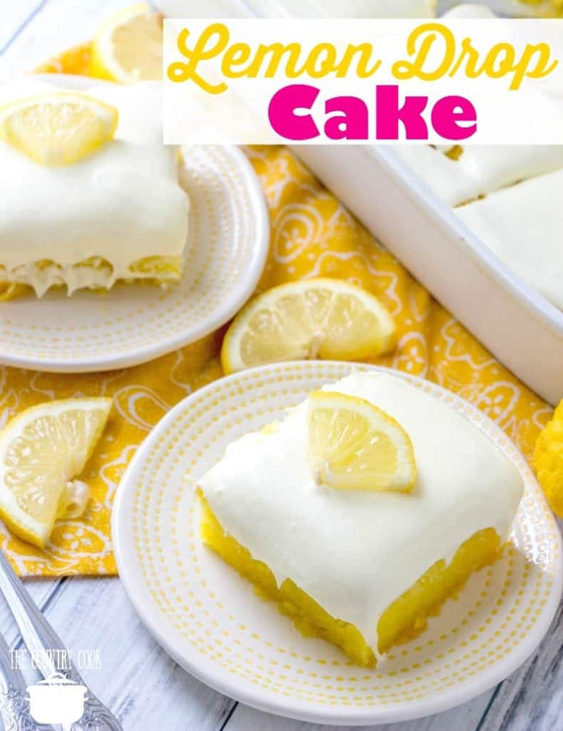 Easy Lemon Drop Cake recipe from The Country Cook