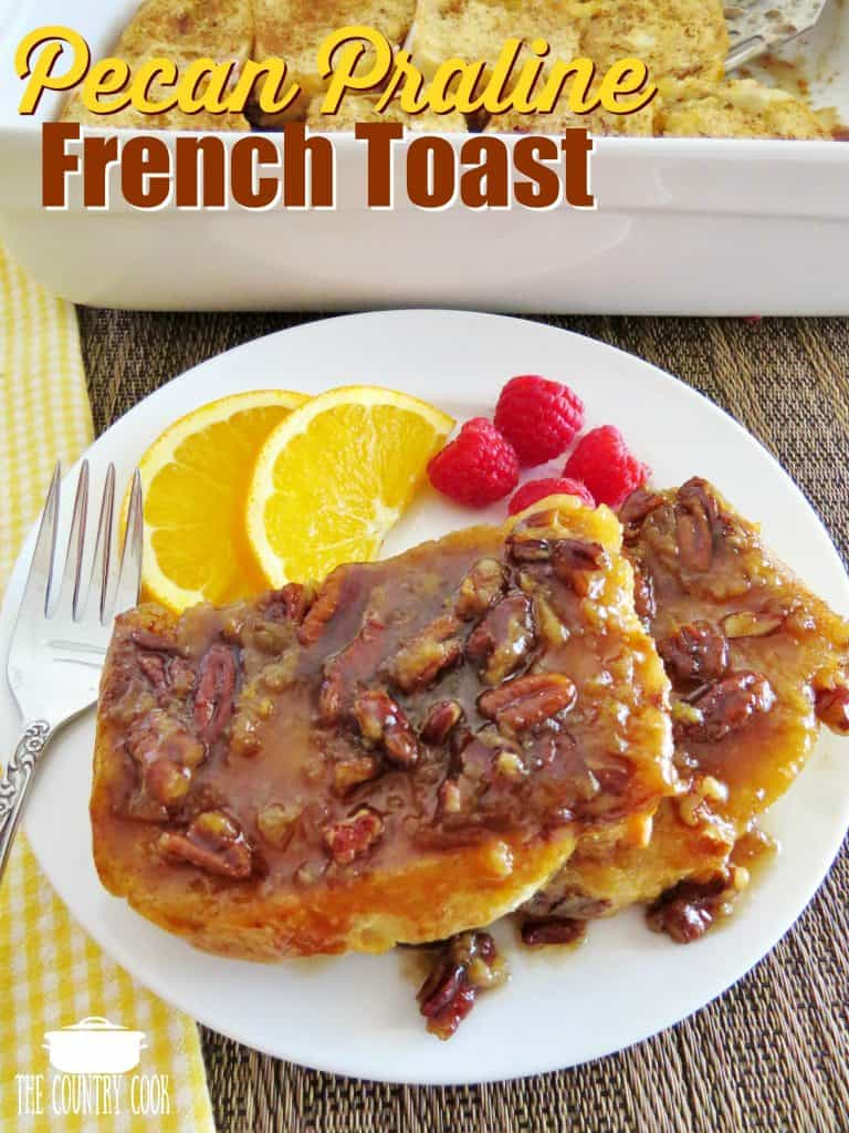 Pecan Praline French Toast recipe from The Country Cook
