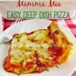 Mamma Mia Easy Deep Dish Pizza