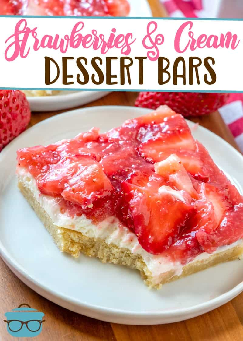Strawberries and Cream Dessert Bars have a sugar cookie base, topped with a sweet creamy layer, ending with a sweet fresh strawberry topping.