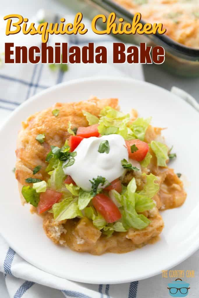 Bisquick Chicken Enchilada Bake recipe from The Country Cook
