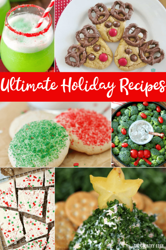 Ultimate Holiday Recipes from The Country Cook. Including appetizers, desserts, and fun and festive drinks