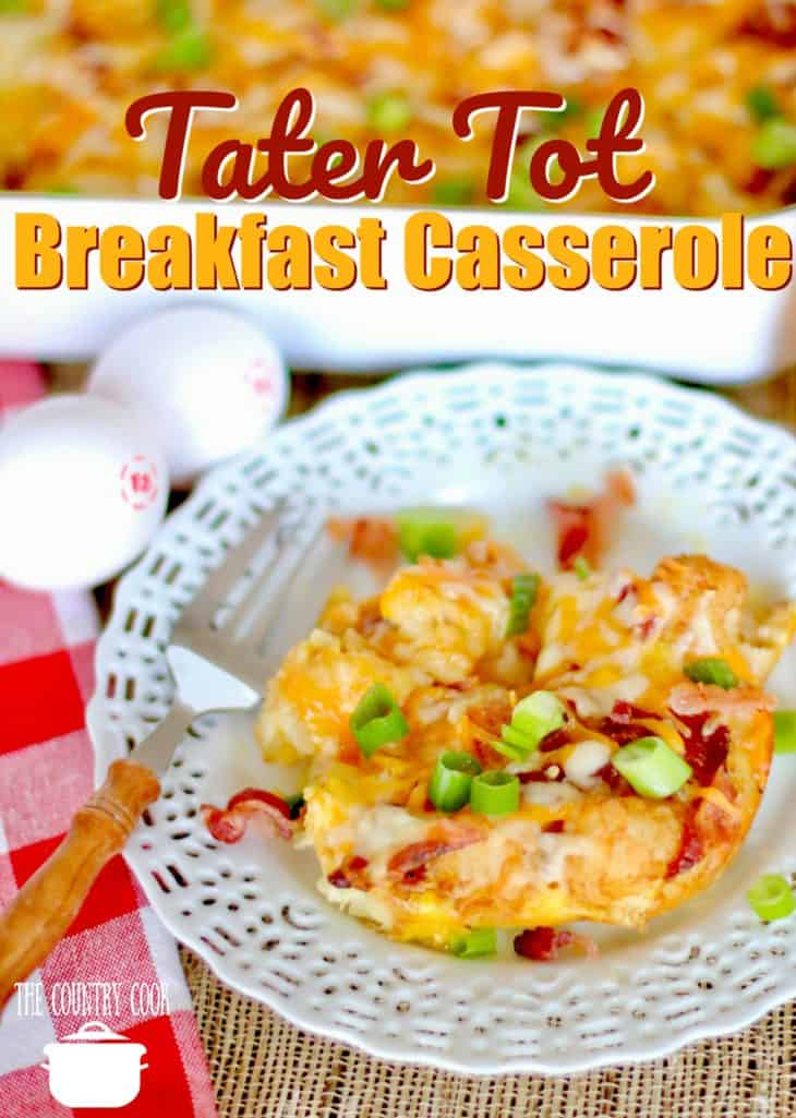 Tater Tot Breakfast Casserole recipe from The Country Cook