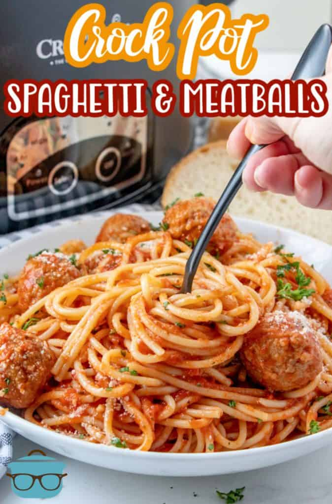 Crock Pot Spaghetti and Meatballs recipe from The Country Cook shown in a white bowl with a fork twirling the spaghetti