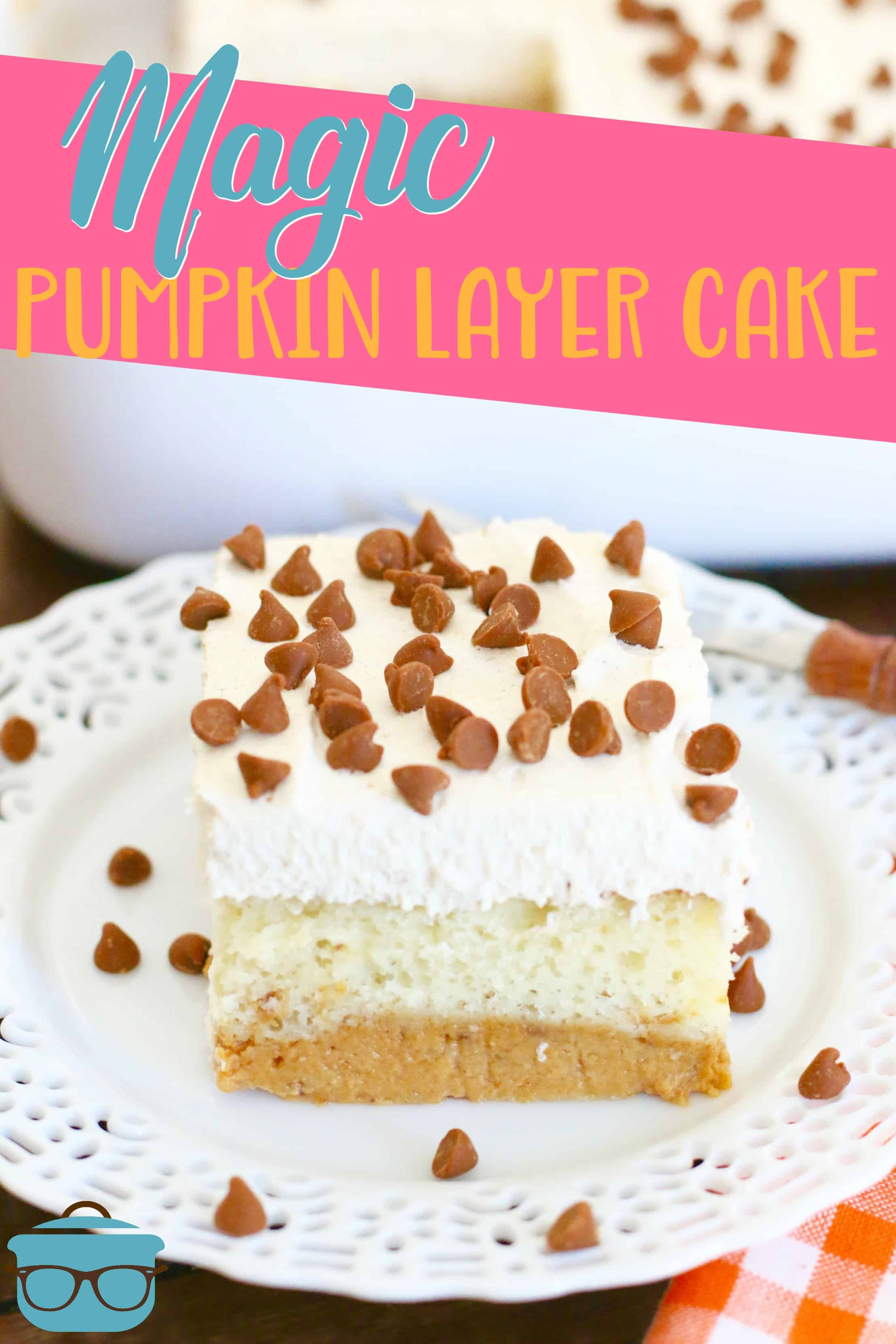 Magic Pumpkin Layer Cake is vanilla cake on the bottom with pumpkin pie filling layered on top and finished with cinnamon whipped topping. #pumpkincake #dessert