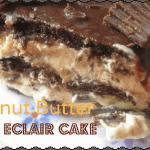 Peanut Butter Eclair Cake ~ Weekend Potluck #213