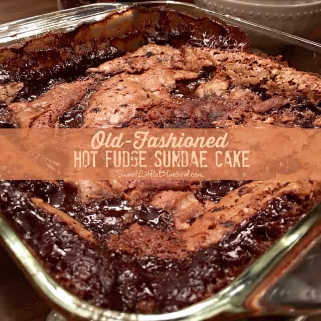 Old-Fashioned Hot Fudge Sundae Cake by Sweet Little Bluebird