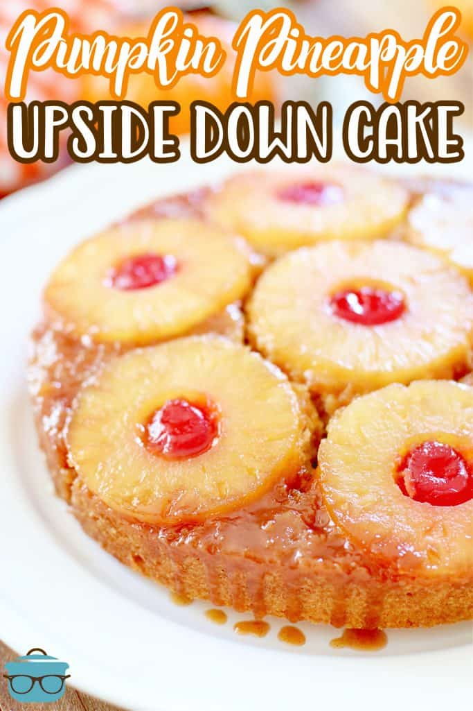 Pumpkin Pineapple Upside Down Cake recipe from The Country Cook, closeup photo of finished upside down cake on a white plate