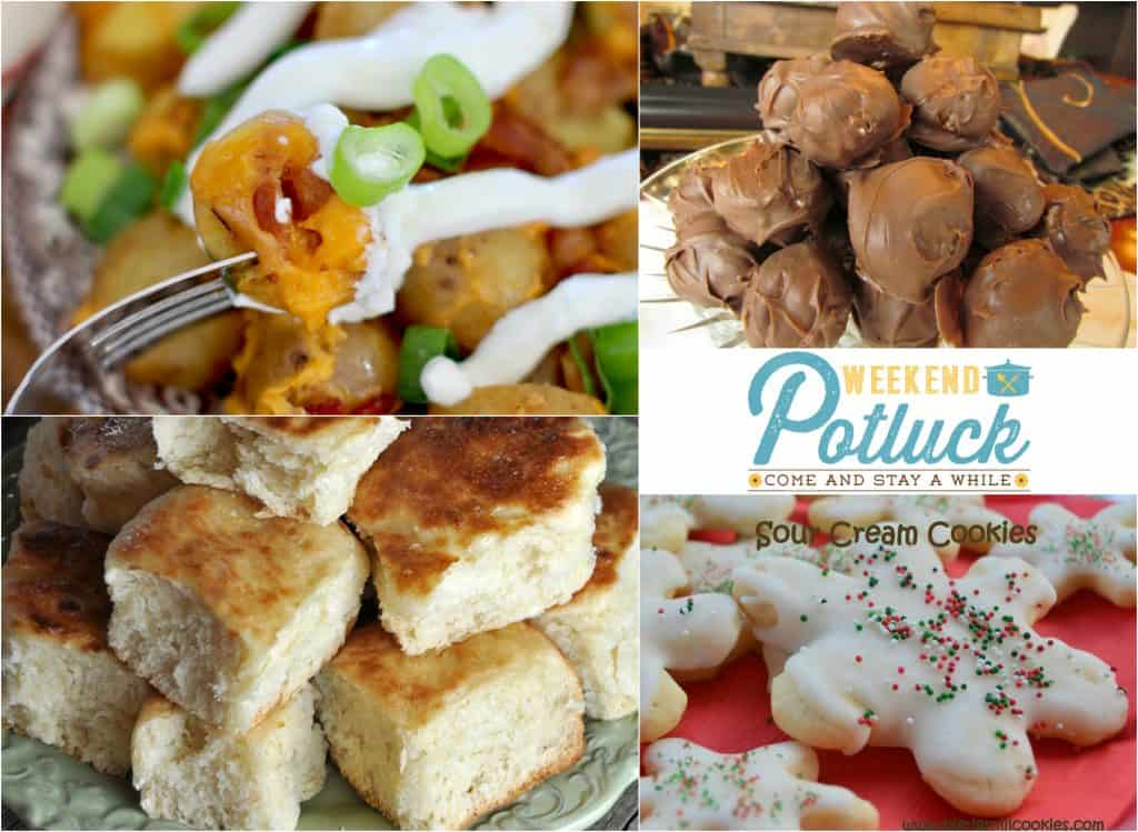 Weekend Potluck featured recipes include Martha Washington Candy, Sour Cream Cookies, Crock Pot Rolls, Loaded Little Potatoes