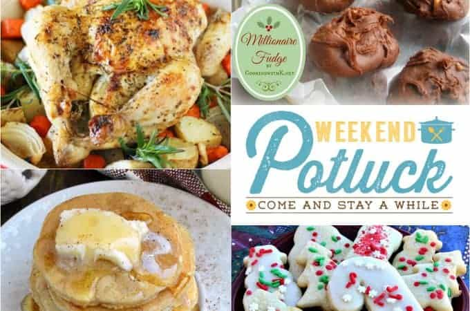 Weekend Potluck at The Country Cook. Featured recipes include: Whole Roasted Chicken & Vegetables, Millionaire Fudge, Nana's Christmas Cookies & Egg Nog Pancakes