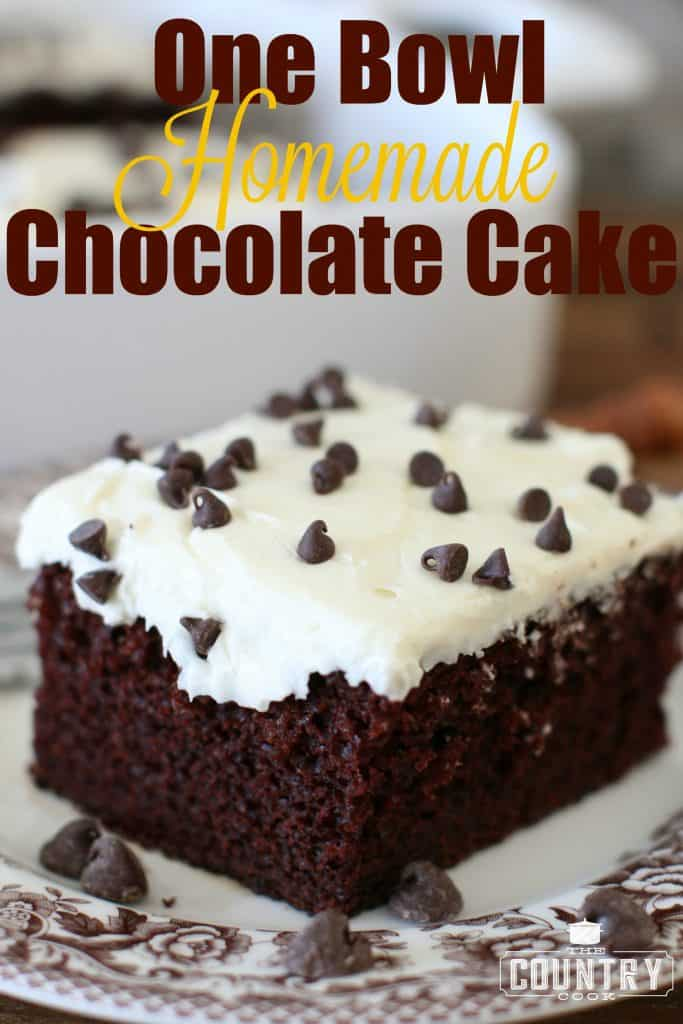 One Bowl Homemade Chocolate Cake with Creamy Frosting