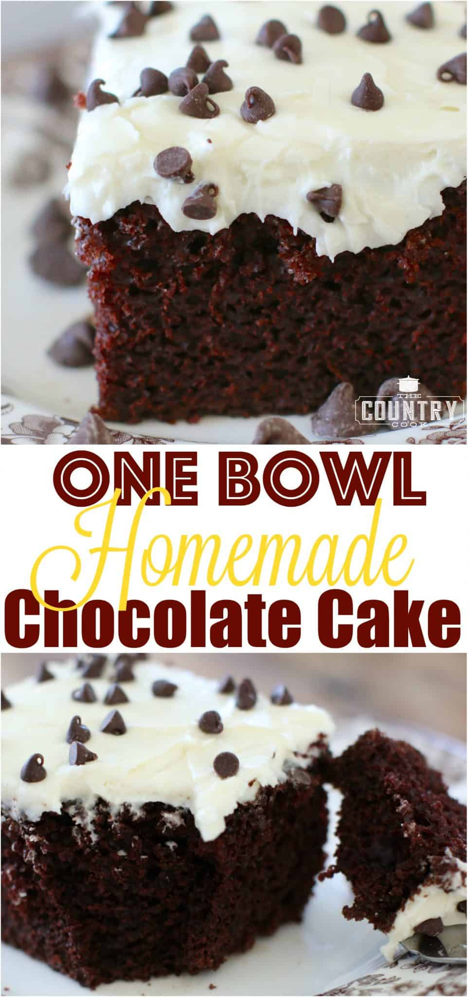 One Bowl Homemade Chocolate Cake recipe from The Country Cook ...