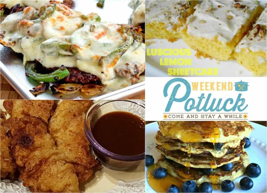 Featured recipes at Weekend Potluck: Pork Tenders, Luscious Lemon Sheet Cake, 2-Ingredient Pancakes and Philly Cheesesteak Cubed Steak
