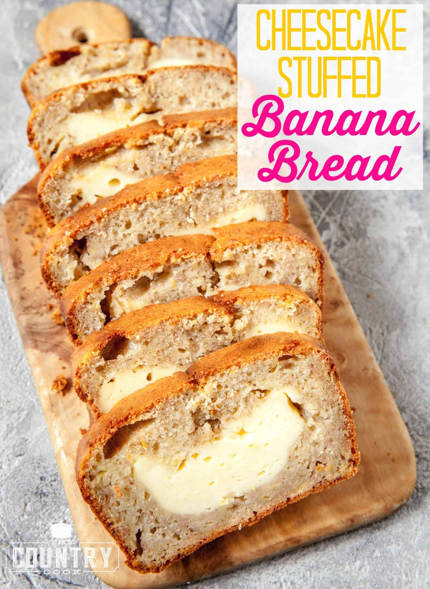 Cheesecake stuffed banana bread the country cook cheesecake stuffed banana bread forumfinder Images