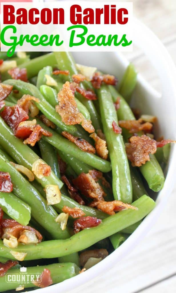 Bacon Garlic Green Beans recipes from The Country Cook