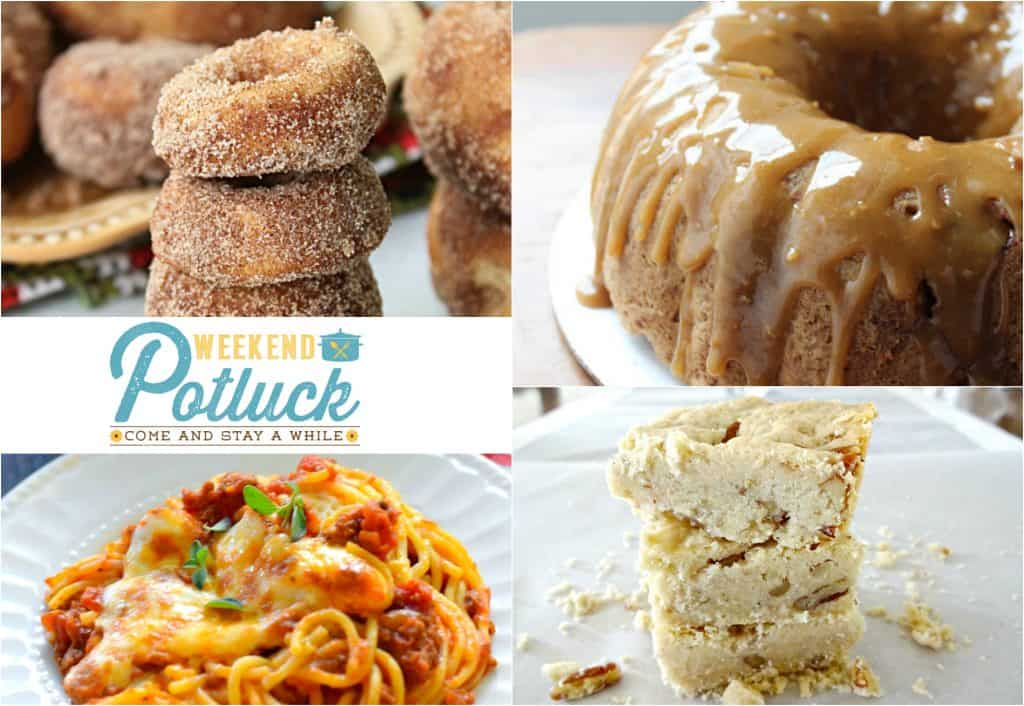 Weekend Potluck featured recipes include: Baked Apple Cider Doughnuts, Caramel Apple Cake, Ultimate Baked Spaghetti and Pecan Shortbread Bars WP#292