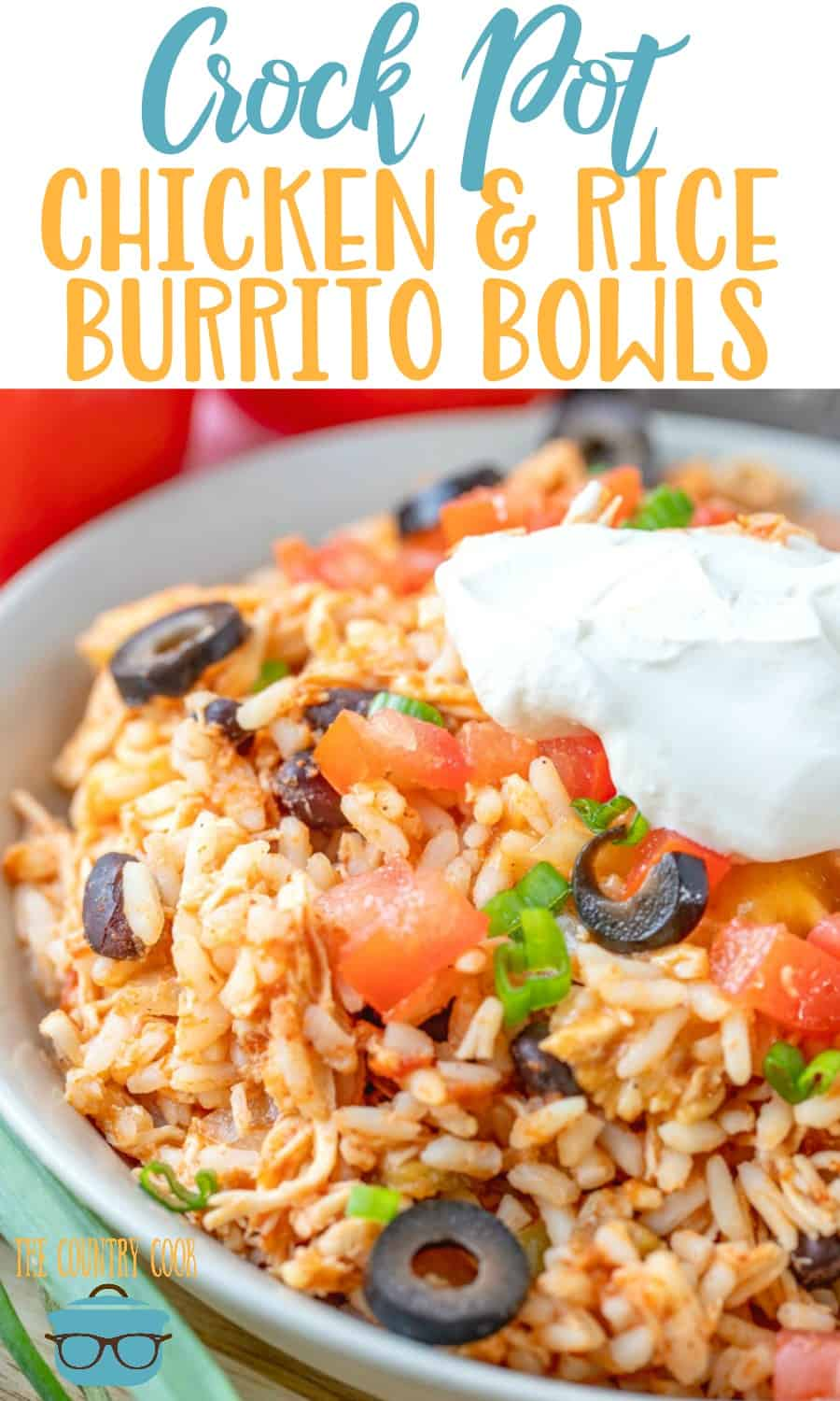 Crock Pot Chicken and Rice Burrito Bowls recipe from The Country Cook #onepot #slowcooker