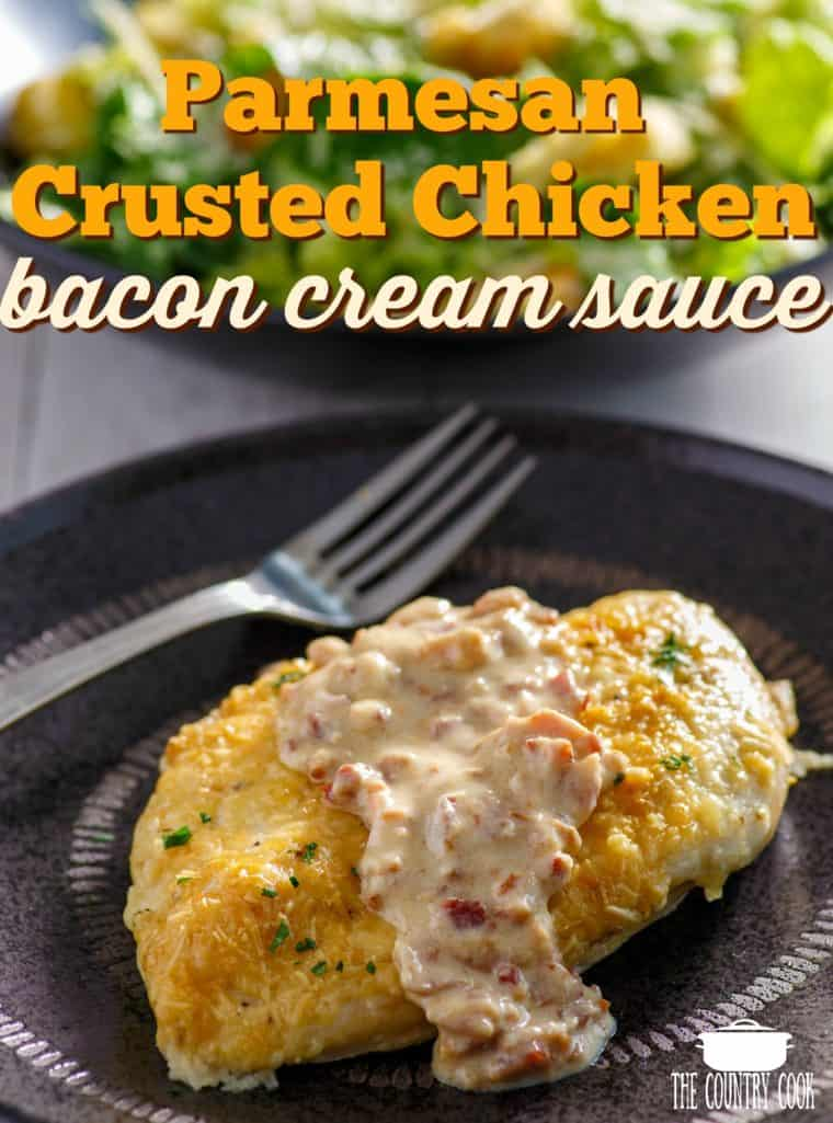 Parmesan Crusted Chicken with Bacon Cream Sauce recipe from The Country Cook, Low Carb