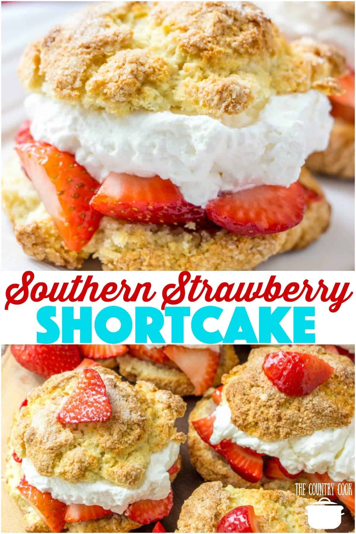 This recipe for Southern Strawberry Shortcakes is a classic homemade sweet shortcake topped with sweetened strawberries and whipped cream.