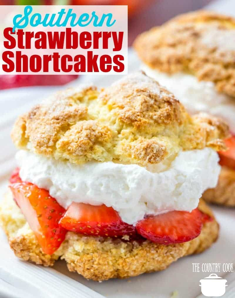 Easy Homemade Southern Strawberry Shortcake recipe from The Country Cook