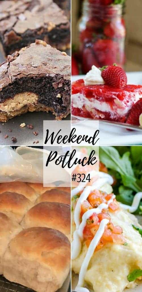 Featured recipes from Weekend Potluck include: Strawberry Jello Salad, Sams Homemade Hot Rolls, Peanut Butter Cup Cookie Dough Brownies and Cheesy Shrimp Enchiladas. #dinner #mealplan #recipes #dessert #easy #summer #desserts #ideas #bread #rolls