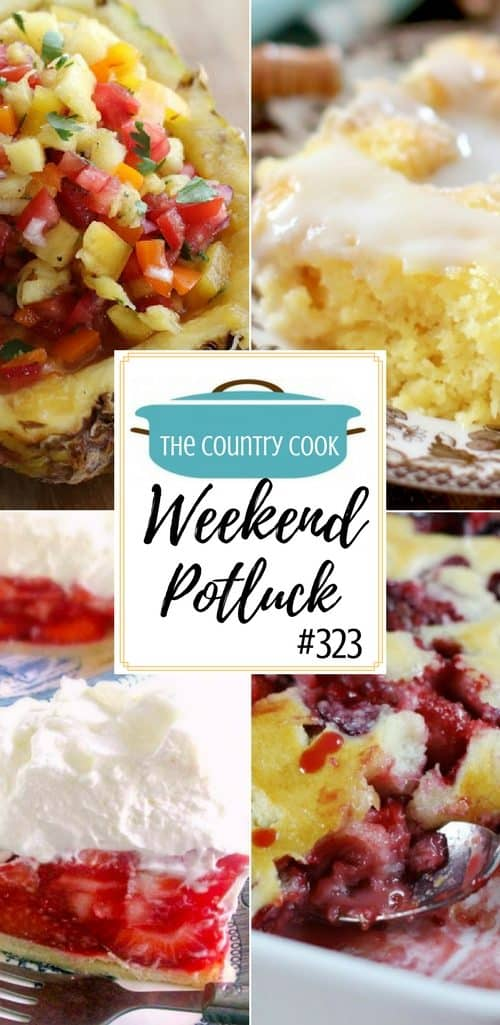 Featured recipes at Weekend Potluck include: Easy Pineapple Cake, Pineapple Salsa, Strawberry Cobbler, Layered Pasta Salad and Diner Strawberry Pie #recipes #desserts #easy #ideas #fruit #summer #salads