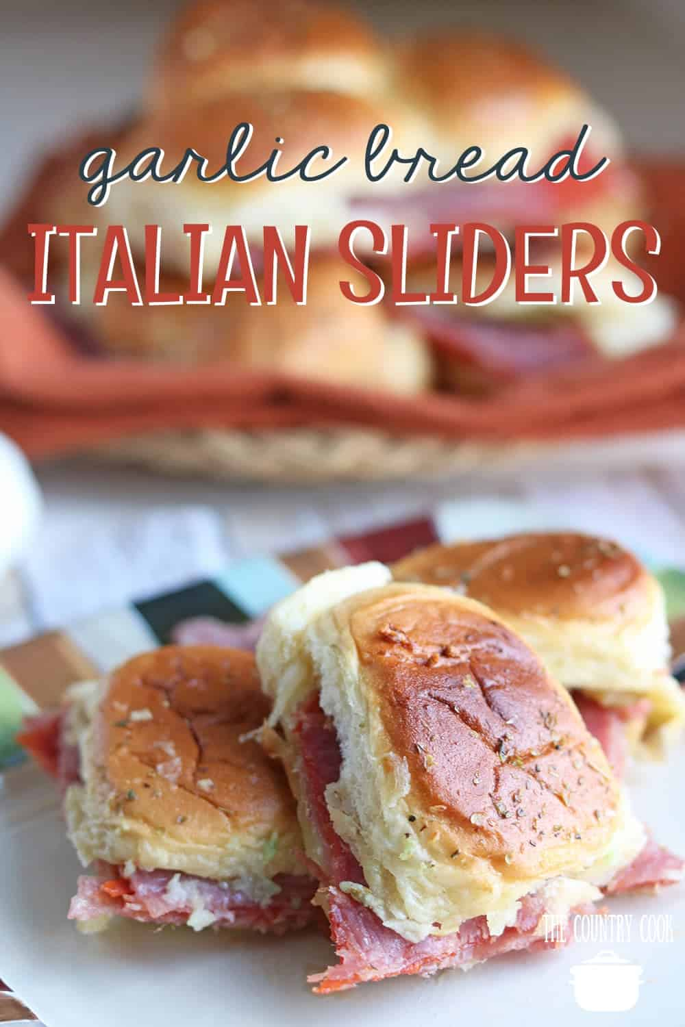 Easy Garlic Bread Italian Sliders recipe from The Country Cook