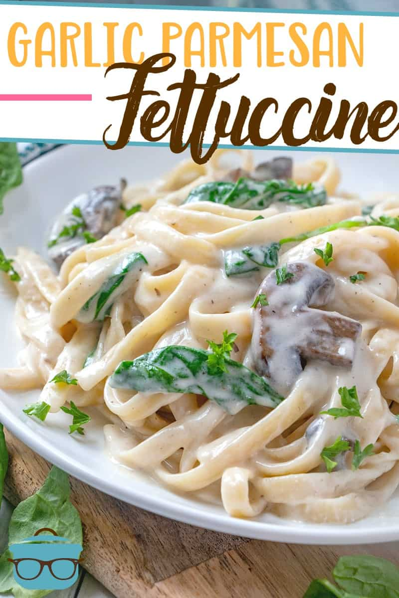 This Creamy Garlic Parmesan Fettuccine Alfredo recipe is a deliciously easy meal. Add mushrooms, spinach and grilled chicken to make it a meal!