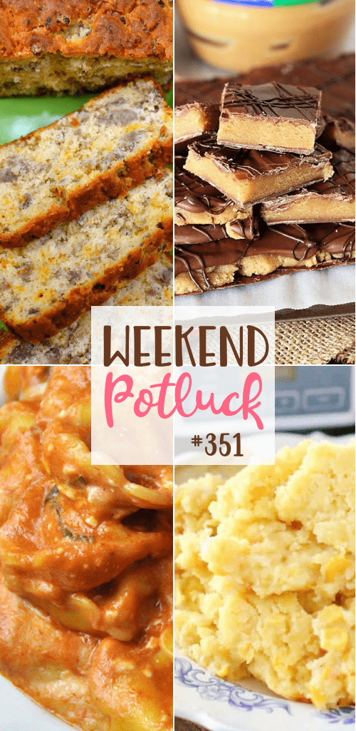 Weekend Potluck featured recipes include: Sausage Cheese Bread, Peanut Butter Cookie Dough Bark, Creamy Crock Pot Cheesy Tortellini and Crock Pot Sweet Corn Spoon Bread #mealplan #dinner #slowcooker