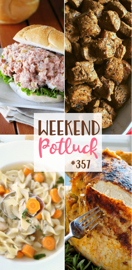 Weekend Potluck featured recipes include: Leftover Ham Salad, Slow Cooker Turkey Breast with Gravy, Perfectly Cooked Steak Bites and Crockpot Chicken Noodle Soup.