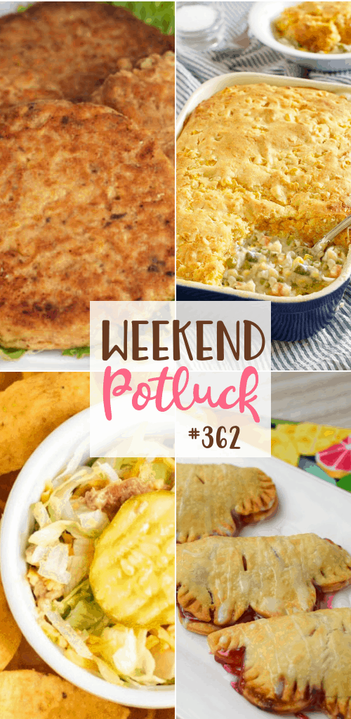 Weekend Potluck featured recipes: Grandma's Salmon Patties, Cornbread Topped Chicken Pot Pie, Bacon Cheeseburger Dip, Air Fryer Cherry Hand Pies #potluck #mealplan