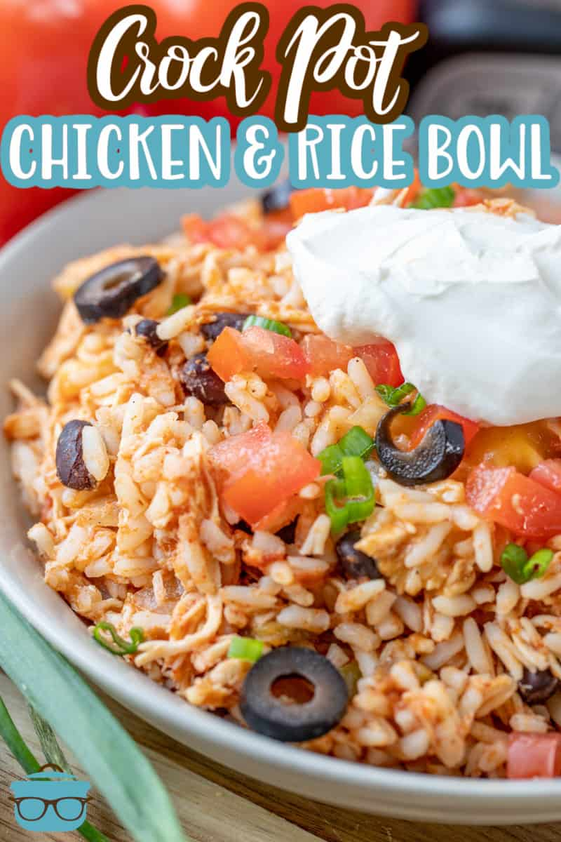 Crock Pot Chicken and Rice Burrito Bowl recipe from The Country Cook, recipe shown served in a large bowl.