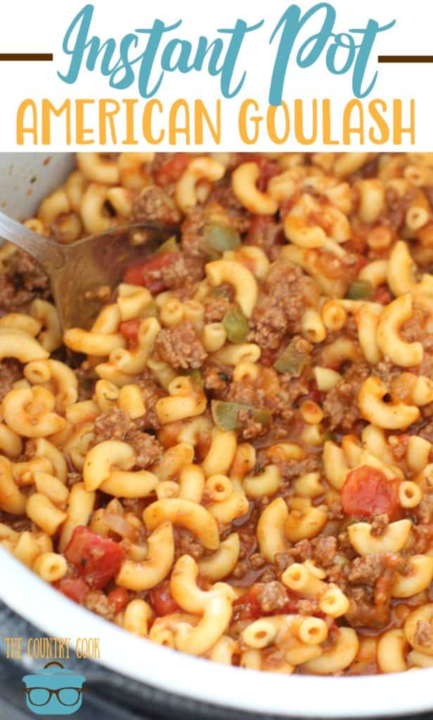 Instant Pot American Goulash recipe from The Country Cook #groundbeef #dinner