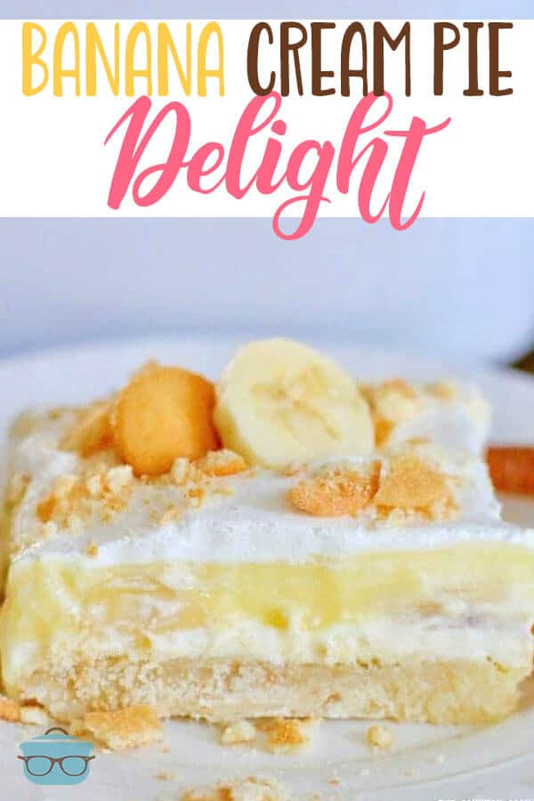 Banana Cream Pie Delight is a four-layered dessert that uses Nilla wafers, cream cheese, Cool Whip,and banana cream pie pudding! #layereddessert #bananacream