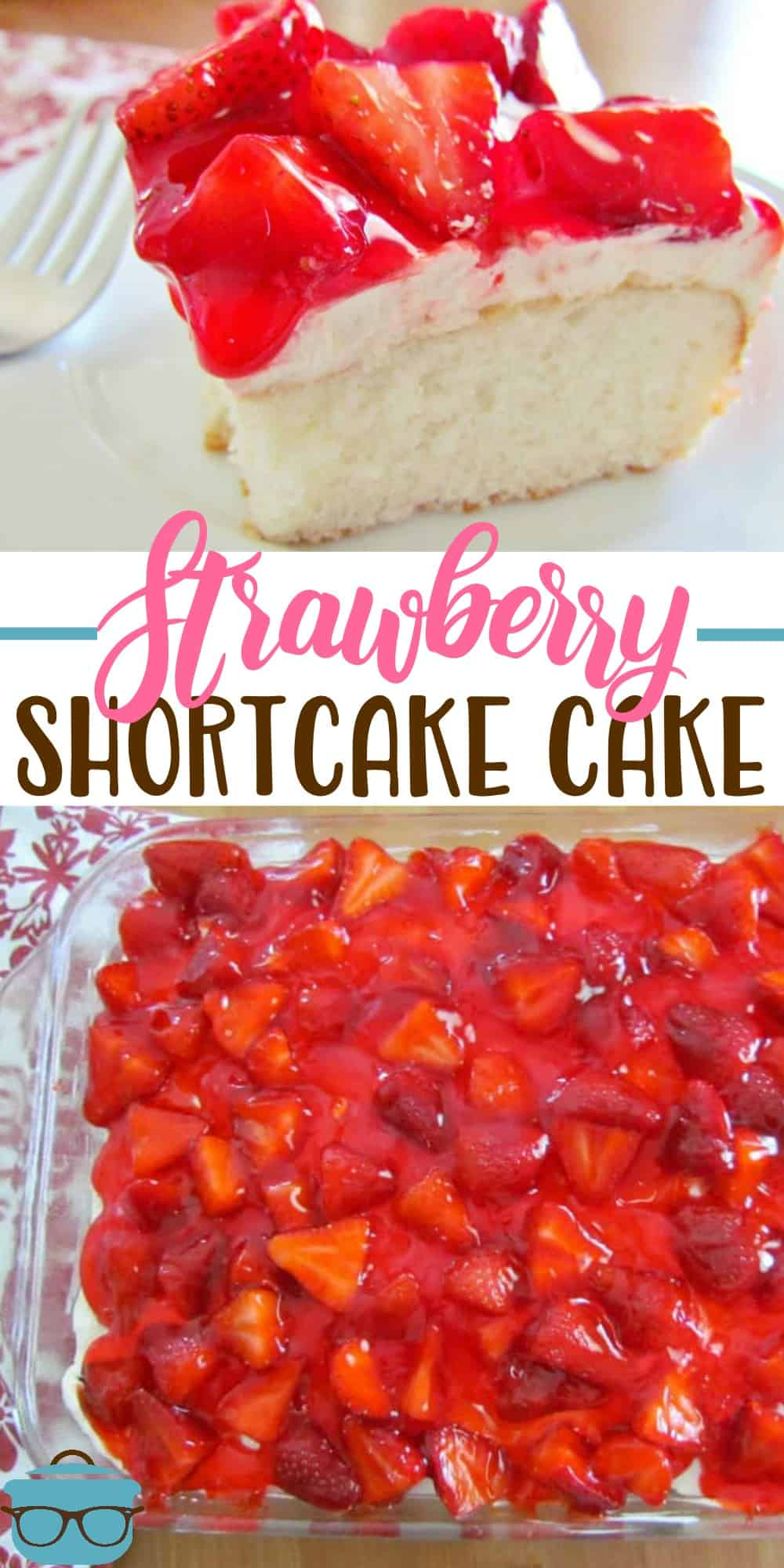 Strawberry Shortcake Cake is a vanilla cake, topped with a sweet creamy frosting and finished off with a delicious fresh strawberry glaze! #shortcakecake #dessert