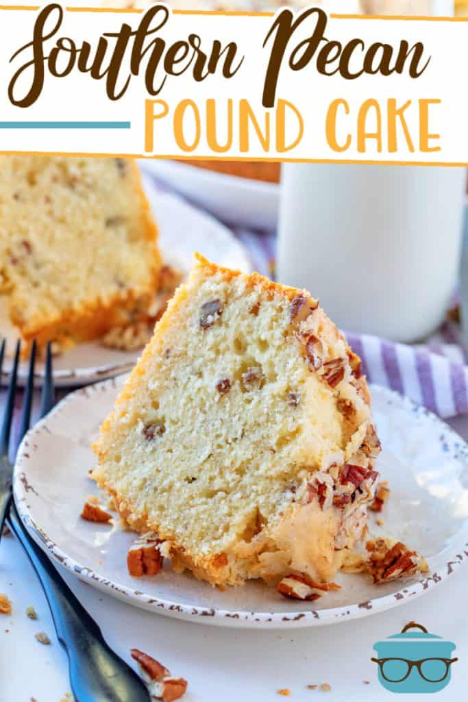 Southern Pecan Pound Cake recipe from The Country Cook, slice shown on a small round white plate