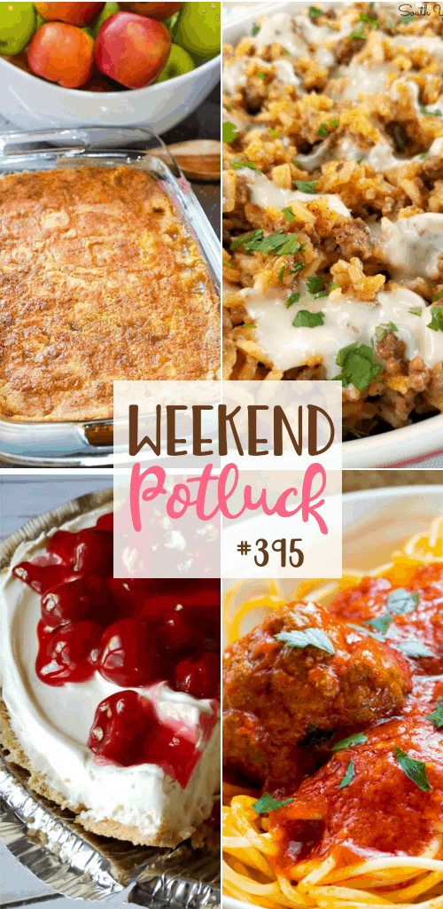 Weekend Potluck featured recipes include: Caramel Apple Dump Cake, Authentic Homemade Italian Meatballs, No-Bake Layered Cherry Pie and Taco Rice Skillet with Queso