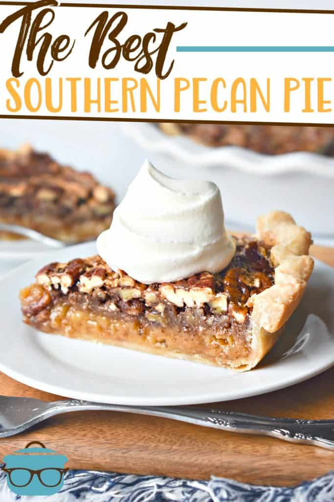 The Best Southern Pecan Pie recipe from The Country Cook, slice shown on a white plate topped with whipped cream and a fork on the side