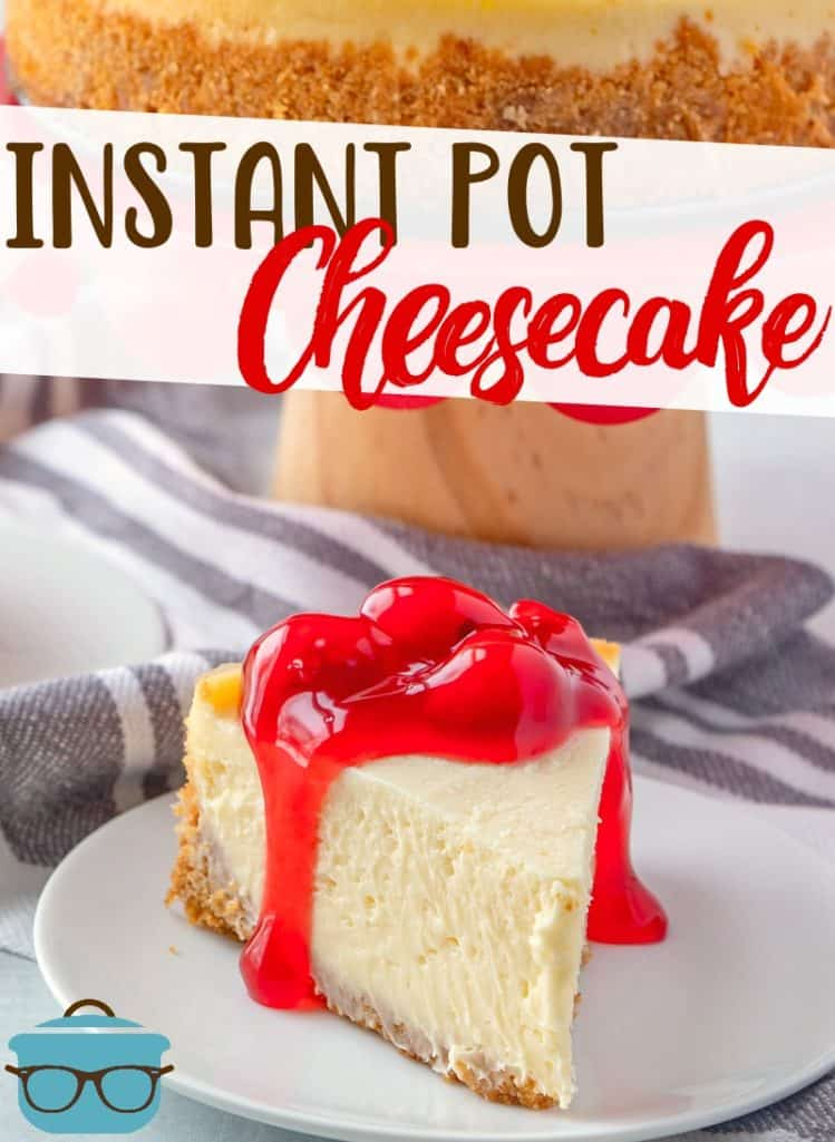 The Best Instant Pot Cheesecake recipe from The Country Cook